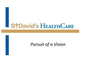 Pursuit of a Vision