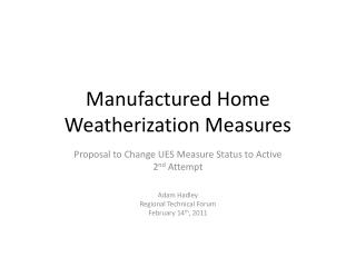 Manufactured Home Weatherization Measures