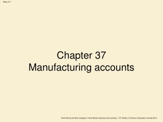 Chapter 37 Manufacturing accounts