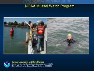 Gunnar Lauenstein and Mark Monaco Center for Coastal Monitoring and Assessment (CCMA)