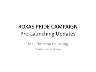 ROXAS PRIDE CAMPAIGN Pre-Launching Updates