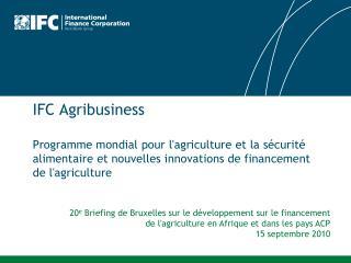 Ces dernières années, IFC a augmenté ses financements agricoles de manière significative.