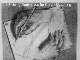 4.3 Using Derivatives for Curve Sketching