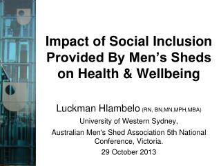 Impact of Social Inclusion Provided By Men's Sheds on Health & Wellbeing