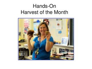 Hands-On  Harvest of the Month