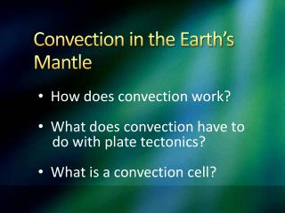Convection in the Earth�s Mantle