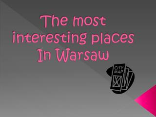 The most interesting places In Warsaw