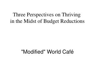 Three Perspectives on Thriving  in the Midst of Budget Reductions