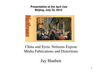 Presentation at the  April Cafe Beijing, July 22, 2012