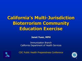 California's Multi-Jurisdiction Bioterrorism Community Education Exercise