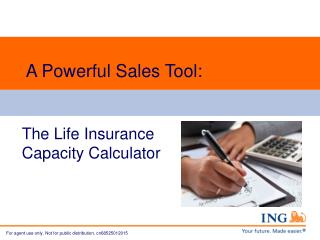 A Powerful Sales Tool: The Life Insurance  Capacity Calculator