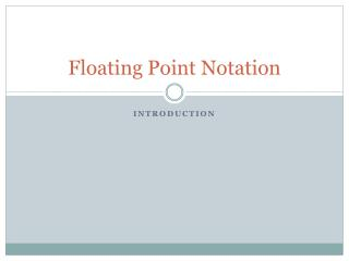Floating Point Notation