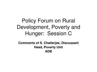 Policy Forum on Rural Development, Poverty and Hunger:  Session C