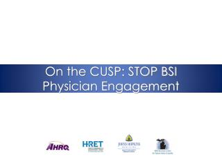 On the CUSP: STOP BSI Physician Engagement