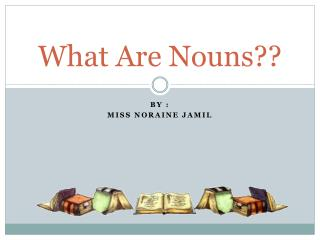 What Are Nouns??