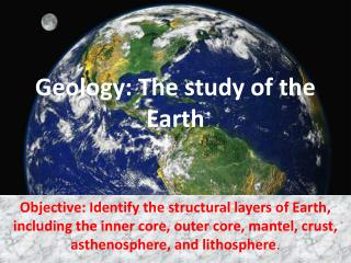 Geology: The study of the Earth