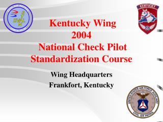 Kentucky Wing  2004  National Check Pilot Standardization Course