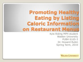 Promoting Healthy Eating by Listing Caloric Information on Restaurant Menus
