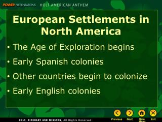 European Settlements  in  North America  The Age of Exploration begins  Early Spanish colonies