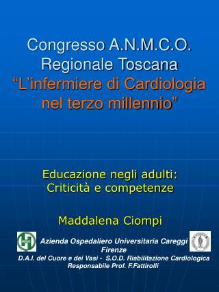"Congresso A.N.M.C.O. Regionale Toscana  ""L'infermiere di Cardiologia nel terzo millennio"""
