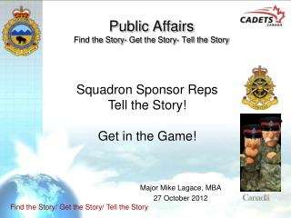 Public Affairs Find the Story- Get the Story- Tell the Story