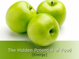 The Hidden Potential of Food