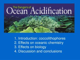 Introduction: coccolithophores  Effects on oceanic chemistry   Effects on biology