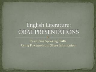 English Literature: ORAL PRESENTATIONS