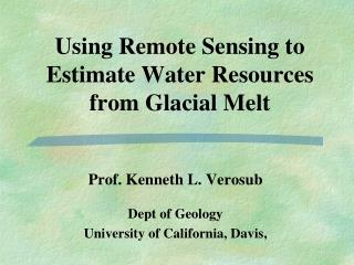 Using Remote Sensing to Estimate Water Resources from Glacial Melt
