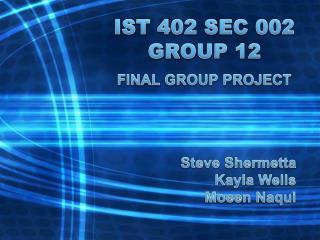 IST 402 SEC 002 GROUP 12