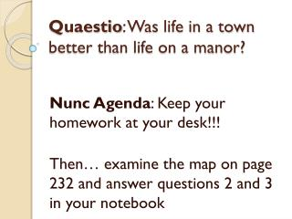 Quaestio : Was life in a town better than life on a manor?