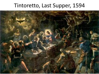Tintoretto, Last Supper, 1594