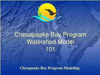 Chesapeake Bay Program Watershed Model 101