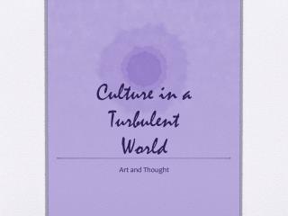 Culture in a Turbulent World