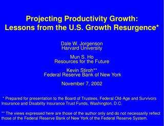 Projecting Productivity Growth: Lessons from the U.S. Growth Resurgence*