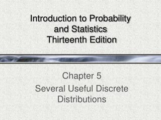 Introduction to Probability  and Statistics  Thirteenth Edition