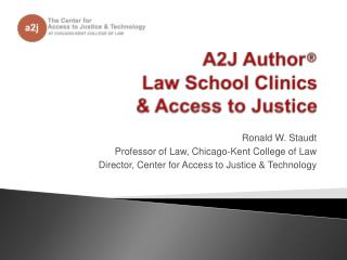 A2J Author ® Law School Clinics & Access to Justice