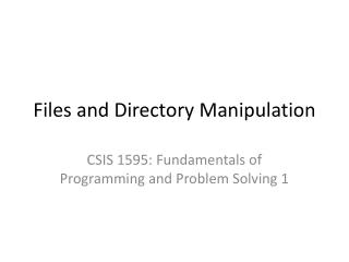 Files and Directory Manipulation