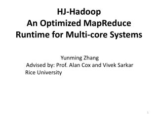 HJ -Hadoop An Optimized MapReduce Runtime for Multi-core Systems