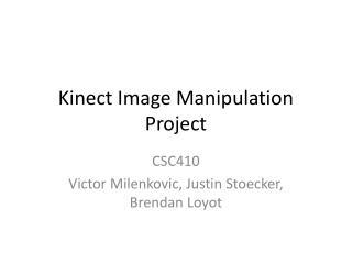 Kinect Image Manipulation Project