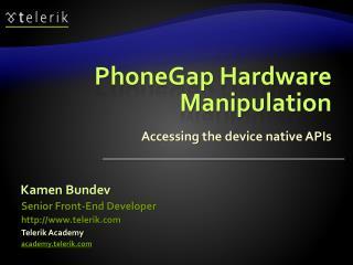 PhoneGap Hardware Manipulation
