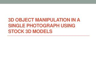 3D Object Manipulation in a Single Photograph using Stock 3D Models