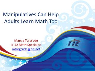 Manipulatives  Can Help Adults Learn Math Too