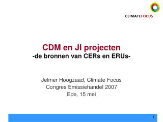 CDM en JI projecten -de bronnen van CERs en ERUs-