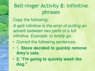 Bell-ringer Activity 8: Infinitive phrases