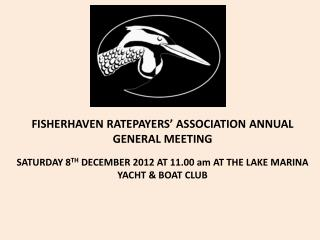FISHERHAVEN RATEPAYERS'  ASSOCIATION ANNUAL  GENERAL MEETING