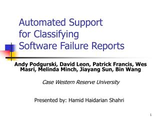 Automated Support  for Classifying  Software Failure Reports