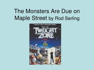 The Monsters Are Due on Maple Street  by Rod Serling