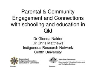 Parental & Community Engagement and Connections with schooling and education in Qld