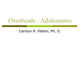 Overheads - Adolescence
